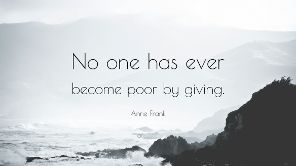 26298-Anne-Frank-Quote-No-one-has-ever-become-poor-by-giving