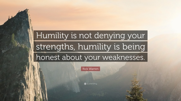 232318-Rick-Warren-Quote-Humility-is-not-denying-your-strengths-humility